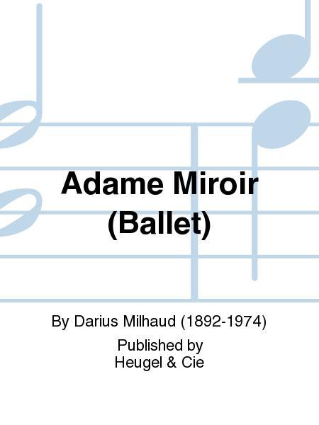 Sheet music darius milhaud adame miroir piano solo for Miroir lyrics
