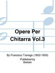 Opere Per Chitarra Vol.3