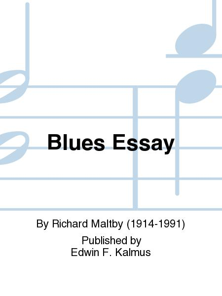 essay in blue for alto saxophone Written for and premiered by james stoltie at the 1979 world saxophone congress, this solo features long, flowing lines, contrasts in tone color and dynamics, and a.
