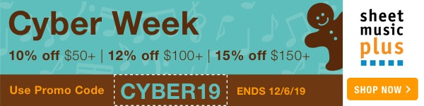 Cyber Monday Sale: Get 10% Off of Orders of $50+ | Get 12% Off of Orders of $100+ | Get 15% Off of Orders of $150+ on Sheet Music Plus with Code: CYBER19 - Ends 12/6/19