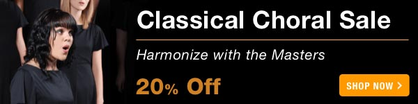 20% off Classical Choral Sale - Shop Now >