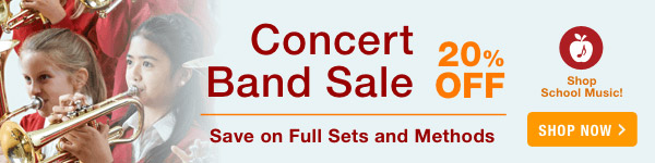 20% off Concert Band Sale - Shop Now >
