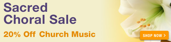 20% off Sacred Choral Sale - Shop Now >