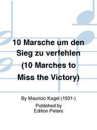Mauricio Kagel  Sheet Music 10 Marsche um den Sieg zu verfehlen (10 Marches to Miss the Victory) Song Lyrics Guitar Tabs Piano Music Notes Songbook