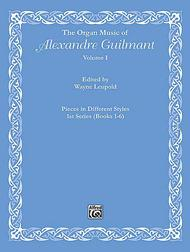 The Organ Music of Alexandre Guilmant, Volume 1