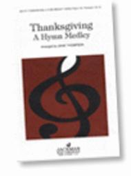 Thanksgiving: A Hymn Medley