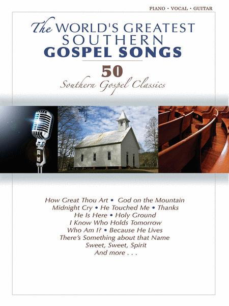 The World's Greatest Southern Gospel Songs (50 Southern Gospel Classics)