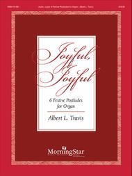 Joyful, Joyful Six Festive Postludes for Organ
