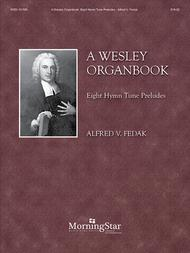 A Wesley Organbook: Eight Hymn Tune Preludes