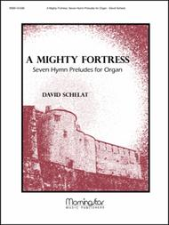 A Mighty Fortress: Seven Hymn Preludes for Organ