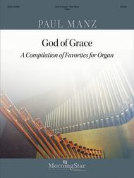 God of Grace: A Compilation of Favorites for Organ