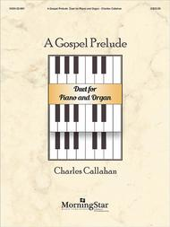 A Gospel Prelude Duet for Piano and Organ