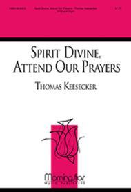Spirit Divine, Attend Our Prayers