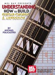 Understanding How to Build Guitar Chords and Arpeggios sheet music