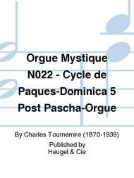 Orgue Mystique No.22 - Cycle de Paques-Dominica 5 Post Pascha-Orgue sheet music