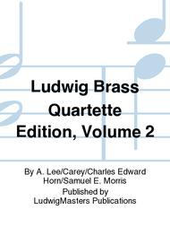 Ludwig Brass Quartette Edition, Volume 2 sheet music