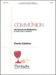 In Communion 40 Hymntune Meditations for Organ, Piano, or Keyboard