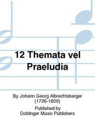 Johann Georg Albrechtsberger  Sheet Music 12 Themata vel Praeludia Song Lyrics Guitar Tabs Piano Music Notes Songbook