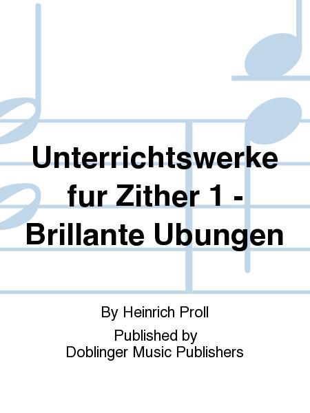 Unterrichtswerke fur Zither 1 - Brillante Ubungen