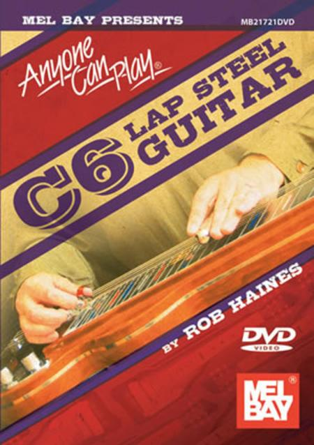 Anyone Can Play C6 Lap Steel Guitar - DVD
