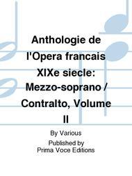 Anthologie de l'Opera francais XIXe siecle: Mezzo-soprano / Contralto, Volume II sheet music