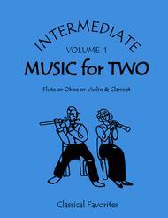 Intermediate Music for Two, Volume 1 - Flute/Oboe/Violin and Clarinet