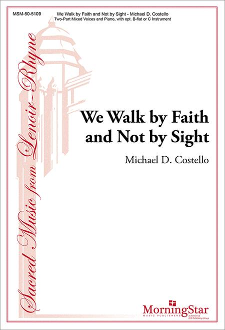 Sheet music: We Walk by Faith and Not by Sight (2-part, Piano)