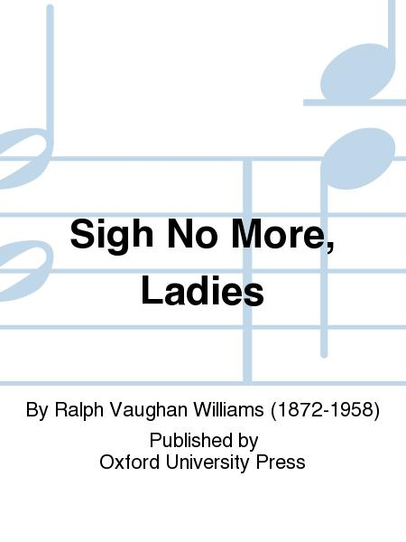 Buy Sigh No More Ladies Sigh No More Sheet Music Scores