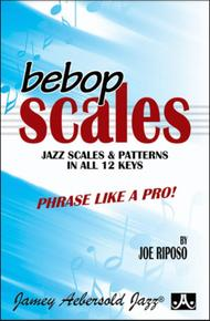 Bebop Scales: Jazz Scales And Patterns In All 12 Keys sheet music
