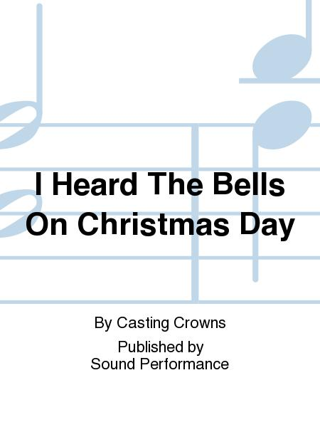 i heard the bells on christmas day by casting crowns for solo voice highmediumlow voice modern christian track adult contemporary christmas and - Casting Crowns I Heard The Bells On Christmas Day