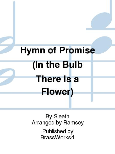 Sheet Music Hymn Of Promise In The Bulb There Is A Flower