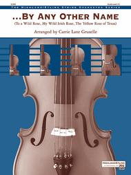 Carrie Lane Gruselle  Sheet Music . . . By Any Other Name Song Lyrics Guitar Tabs Piano Music Notes Songbook