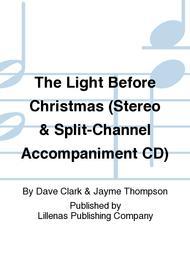 The Light Before Christmas (Stereo & Split-Channel Accompaniment CD) sheet music