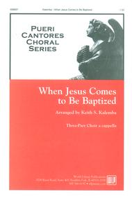 When Jesus Comes to Be Baptized sheet music