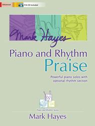 Mark Hayes: Piano and Rhythm Praise