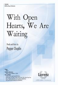 With Open Hearts, We Are Waiting