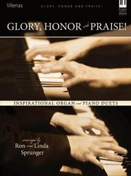 Glory, Honor and Praise!