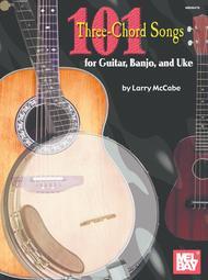 Larry McCabe  Sheet Music 101 Three-Chord Songs for Guitar, Banjo, and Uke Song Lyrics Guitar Tabs Piano Music Notes Songbook