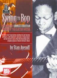 Swing to Bop: The Music of Charlie Christian sheet music