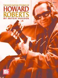 The Jazz Guitar Stylings of Howard Roberts sheet music