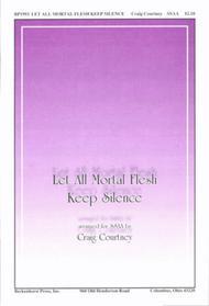 Let All Mortal Flesh Keep Silence (SSAA)