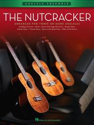 The Nutcracker (Ukulele Ensembles Early Intermediate)