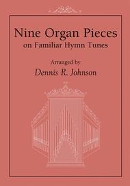 Nine Organ Pieces on Familiar Hymn Tunes sheet music