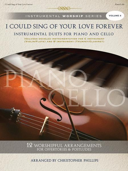 Sheet music: I Could Sing of Your Love Forever, Volume 4 (Cello, Piano)