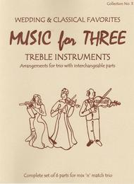 Music for Three Treble Instruments, Collection No. 3 Wedding and Classical Favorites