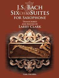 J.S. Bach: Six Cello Suites for Saxophone