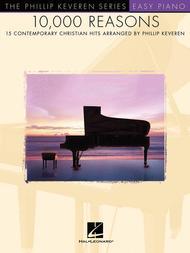 Phillip Keveren  Sheet Music 10,000 Reasons Song Lyrics Guitar Tabs Piano Music Notes Songbook