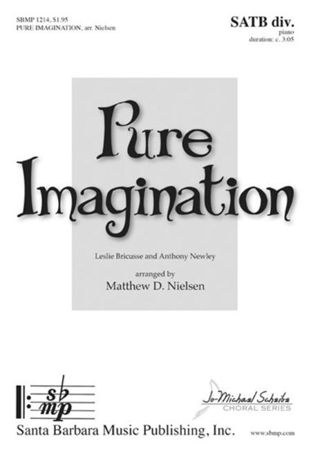 Sheet music: Pure Imagination (SATB divisi)