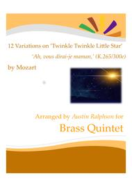 """Wolfgang Amadeus Mozart  Sheet Music 12 Variations on ?Twinkle Twinkle Little Star? """"Ah, vous dirai-je maman"""" (K.265/300e) - brass quintet Song Lyrics Guitar Tabs Piano Music Notes Songbook"""