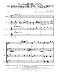 (Everything I Do) I Do It For You from the Motion Picture ROBIN HOOD: PRINCE OF THIEVES for Flute Quartet sheet music
